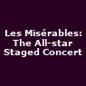 View all Les Misérables: The All-star Staged Concert tour dates