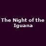 View all The Night of the Iguana tour dates