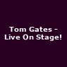 View all Tom Gates - Live On Stage! tour dates