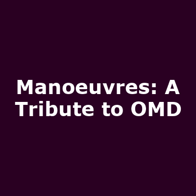 Manoeuvres: A Tribute to OMD