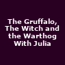 View all The Gruffalo, The Witch and the Warthog With Julia tour dates