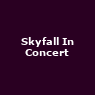 View all Skyfall In Concert tour dates