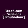 View all Open Jam Sessions [Troubadour] tour dates
