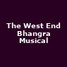 View all The West End Bhangra Musical tour dates