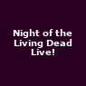 View all Night of the Living Dead Live! tour dates