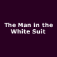 Special Offer: Special Offer tickets for The Man In The White Suit