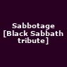 View all Sabbotage [Black Sabbath tribute] tour dates
