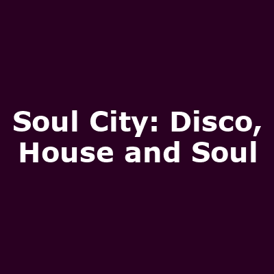 Soul City: Disco, House and Soul