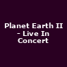 View all Planet Earth II - Live In Concert tour dates