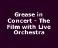 View all Grease in Concert - The Film with Live Orchestra tour dates
