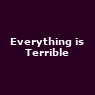 View all Everything is Terrible tour dates