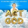 View all An Act of God tour dates