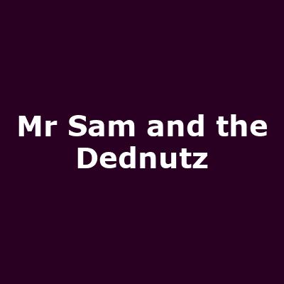 Mr Sam and the Dednutz