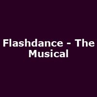 Flashdance - The Musical