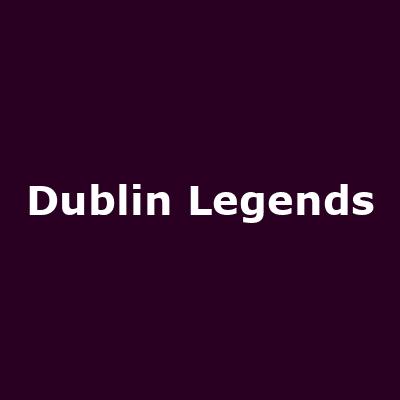 Dublin Legends