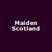 Maiden Scotland