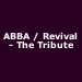 ABBA / Revival - The Tribute