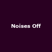 Noises Off - Image: www.thelowry.com