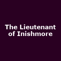 The Lieutenant of Inishmore - Michael Grandage Company