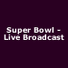 Super Bowl LIV- Live Broadcast