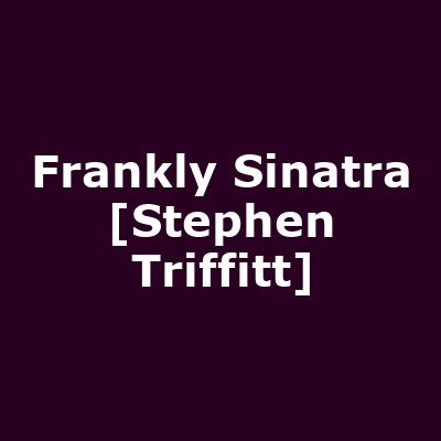 Frankly Sinatra [Stephen Triffitt]