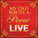 My Dad Wrote a Porno - Live