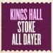 Kings Hall Stoke All Dayer