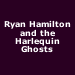 Ryan Hamilton and the Harlequin Ghosts