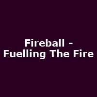 Fireball - Fuelling The Fire 2019