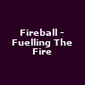 Fireball - Fuelling The Fire 2018