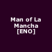 Man of La Mancha [ENO]