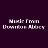 Music From Downton Abbey