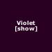 Violet [show]