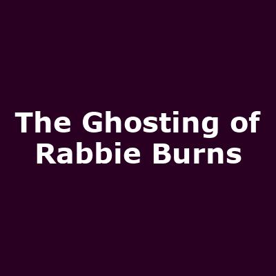 The Ghosting of Rabbie Burns