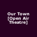 Our Town [Open Air Theatre]