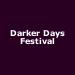 Darker Days Festival