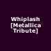 Whiplash [Metallica Tribute]