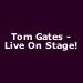 Tom Gates - Live On Stage!