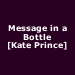 Message in a Bottle [Kate Prince]