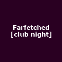 Farfetched [club night]