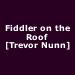 Fiddler on the Roof [Trevor Nunn]
