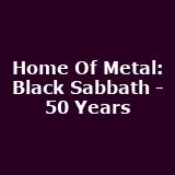 Home Of Metal: Black Sabbath - 50 Years