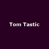 Tom Tastic