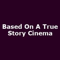 Based On A True Story Cinema