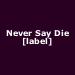 Never Say Die [label]