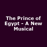 The Prince of Egypt - A New Musical