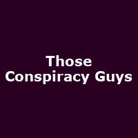 Those Conspiracy Guys