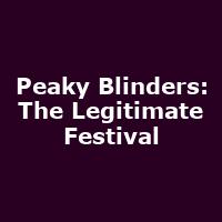 Peaky Blinders: The Legitimate Festival