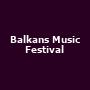 Balkans Music Festival