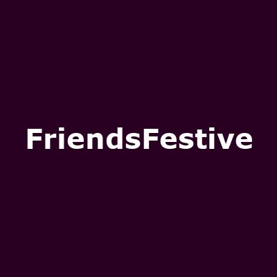FriendsFestive